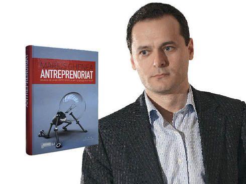 Concurs Business Magazin: Cum poti castiga  Antreprenoriat , cartea lui Marius Ghenea