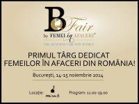 B-Fair  by  Femei in Afaceri , primul targ dedicat mediului de business feminin din Romania