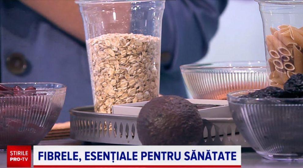 Doctor de Bine: Fibrele, esențiale pentru sănătate. Care sunt alimentele bogate în fibre?